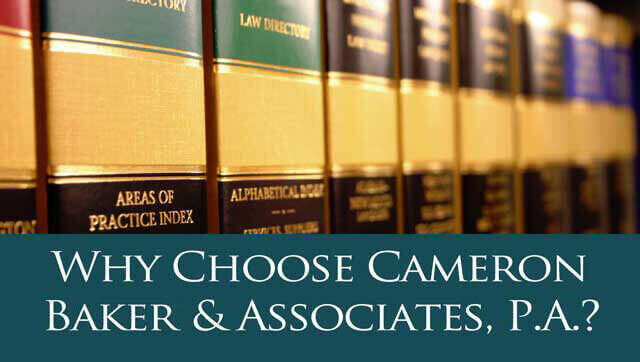 why choose cameron baker law office